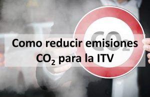 Como reducir emisiones CO2 para la ITV