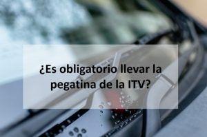 ¿Es obligatorio llevar la pegatina de la ITV?