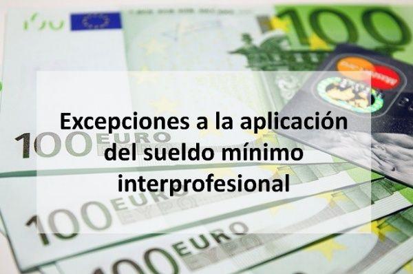 Excepciones a la aplicación del sueldo mínimo interprofesional