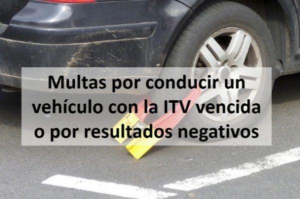 multas por conducir un vehiculo con la itv vencida o por resultados negativos