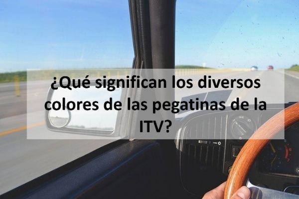 ¿Qué significan los diversos colores de las pegatinas de la ITV?